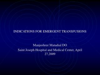 INDICATIONS FOR EMERGENT TRANSFUSIONS