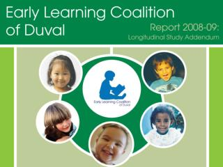 Early Learning Coalition of Duval The Longitudinal Study