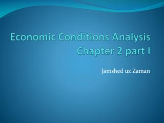 Economic Conditions Analysis  Chapter 2 part I