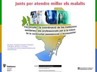 Barcelona, Hospital Universitari Vall Hebron, 2 de febrer, de 9.30 a 11.30 hores