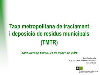 Taxa metropolitana de tractament i deposició de residus municipals (TMTR)