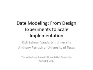 Date Modeling: From Design Experiments to Scale Implementation