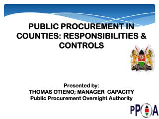 PUBLIC PROCUREMENT IN COUNTIES: RESPONSIBILITIES & CONTROLS Presented by: