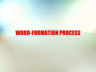 WORD-FORMATION PROCESS