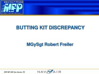 BUTTING KIT DISCREPANCY