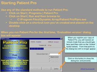 Starting Patient Pro Use any of the standard methods to run Patient Pro: