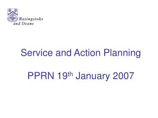 Service and Action Planning PPRN 19 th  January 2007
