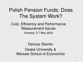 Polish Pension Funds: Does The System Work?