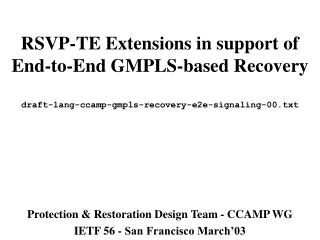Protection & Restoration Design Team - CCAMP WG IETF 56 - San Francisco March'03