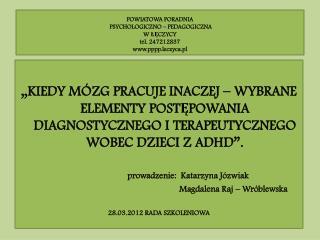POWIATOWA PORADNIA  PSYCHOLOGICZNO – PEDAGOGICZNA W ŁĘCZYCY tel. 247212837 pppp.leczyca.pl
