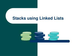 Stacks using Linked Lists