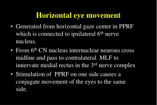 Horizontal eye movement