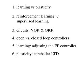1. learning  vs  plasticity