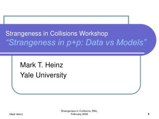 "Strangeness in Collisions Workshop ""Strangeness in p+p: Data vs Models"""