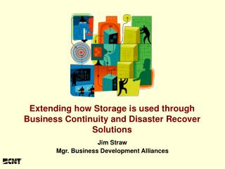 Extending how Storage is used through Business Continuity and Disaster Recover Solutions