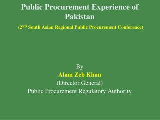 By  Alam Zeb Khan (Director General) Public Procurement Regulatory Authority
