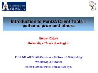 Nurcan Ozturk University of Texas at Arlington First ATLAS-South Caucasus Software / Computing