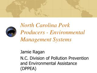 North Carolina Pork Producers - Environmental Management Systems