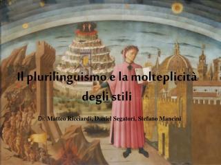 Il plurilinguismo e la molteplicità degli stili