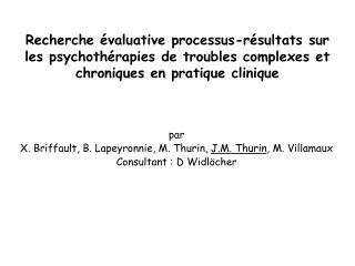 par  X. Briffault, B. Lapeyronnie, M. Thurin,  J.M. Thurin , M. Villamaux Consultant : D Widlöcher