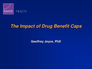 The Impact of Drug Benefit Caps