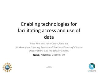 Enabling technologies for facilitating access and use of data