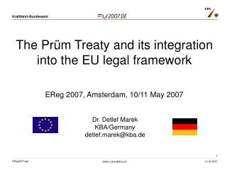The Prüm Treaty and its integration  into the EU legal framework