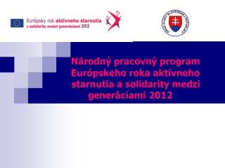 Európsky rok aktívneho  starnutia a solidarity medzi generáciami 2012 (ERAS 2012)