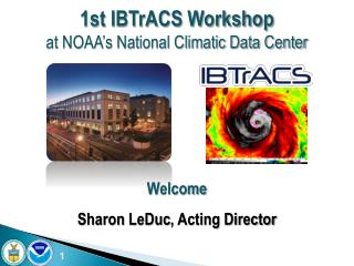 1st IBTrACS Workshop  at NOAA's National Climatic Data Center