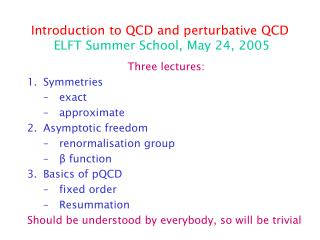 Introduction to QCD and perturbative QCD ELFT Summer School, May 24, 2005