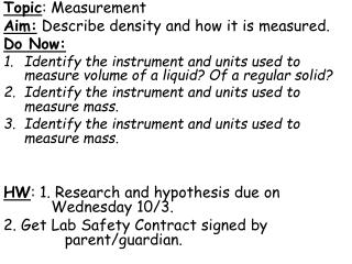 Topic : Measurement Aim:  Describe density and how it is measured.  Do Now: