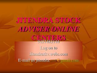 JITENDRA STOCK  ADVISER ONLINE  CENTERS