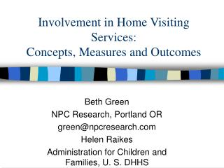 Involvement in Home Visiting Services:   Concepts, Measures and Outcomes