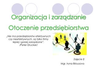 Organizacja i zarządzanie Otoczenie przedsiębiorstwa