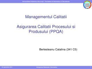 Managementul Calitatii Asigurarea Calitatii Procesului si Produsului (PPQA)