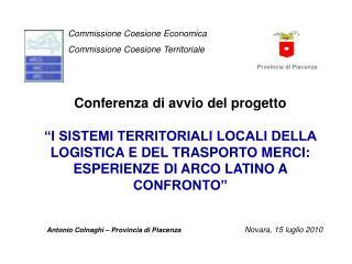 Antonio Colnaghi � Provincia di Piacenza                              Novara, 15 luglio 2010