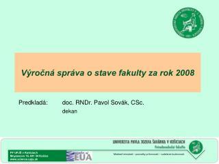 Výročná správa o stave fakulty za rok 2008