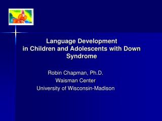 Language Development  in Children and Adolescents with Down Syndrome