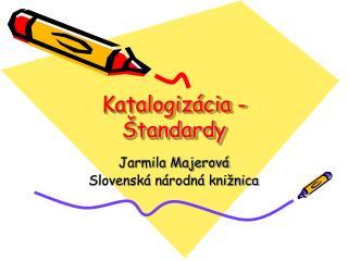 Katalogizácia - Štandardy