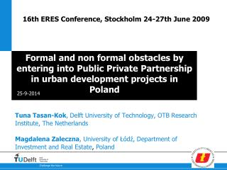 Tuna Tasan-Kok , Delft University of Technology, OTB Research Institute, The Netherlands