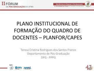 PLANO INSTITUCIONAL DE FORMAÇÃO DO QUADRO DE DOCENTES – PLANFOR/CAPES