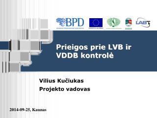Prieigos prie LVB ir VDDB kontrol ė