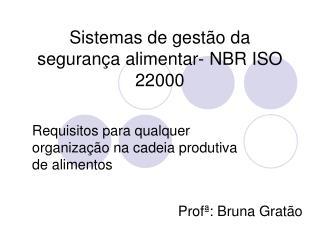 Sistemas de gestão da segurança alimentar- NBR ISO 22000