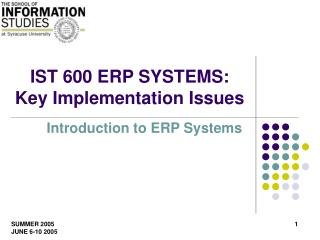 IST 600 ERP SYSTEMS: Key Implementation Issues