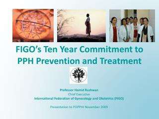 FIGO's Ten Year Commitment to PPH Prevention and Treatment