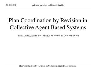 Plan Coordination by Revision in Collective Agent Based Systems