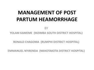 MANAGEMENT OF POST PARTUM HEAMORRHAGE