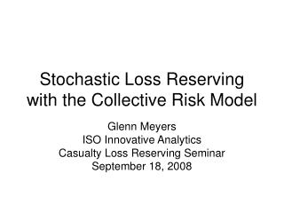 Stochastic Loss Reserving with the Collective Risk Model
