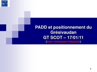 PADD et positionnement du Grésivaudan GT SCOT – 17/01/11 ( avec remarques intégrées )