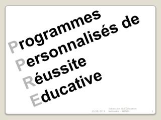 P rogrammes  P ersonnalisés de  R éussite  E ducative